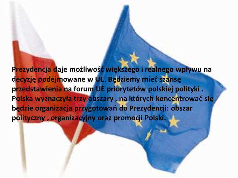 Prezydencja daje możliwość większego i realnego wpływu na decyzję podejmowane w UE.
