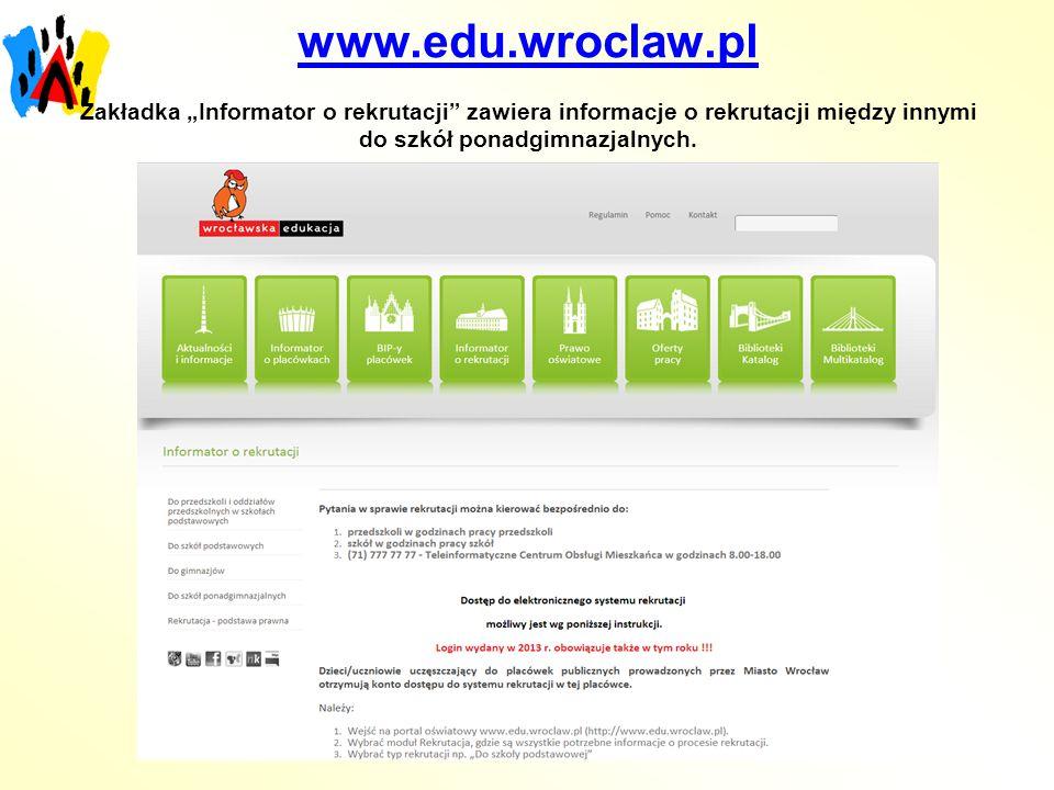 """www.edu.wroclaw.pl Zakładka """"Informator o rekrutacji zawiera informacje o rekrutacji między innymi do szkół ponadgimnazjalnych."""