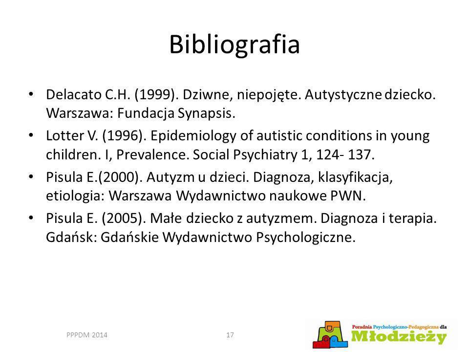 Bibliografia Delacato C.H. (1999). Dziwne, niepojęte. Autystyczne dziecko. Warszawa: Fundacja Synapsis.