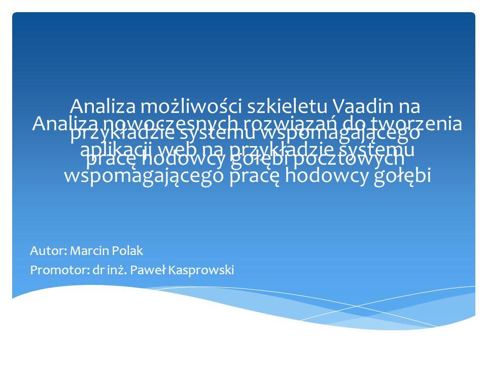 Autor: Marcin Polak Promotor: dr inż. Paweł Kasprowski
