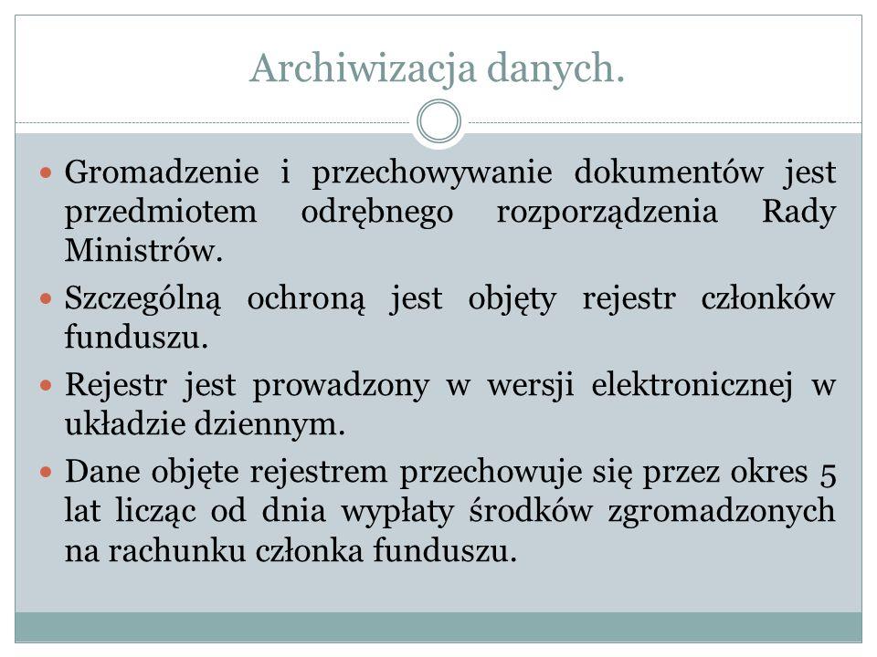 Archiwizacja danych. Gromadzenie i przechowywanie dokumentów jest przedmiotem odrębnego rozporządzenia Rady Ministrów.