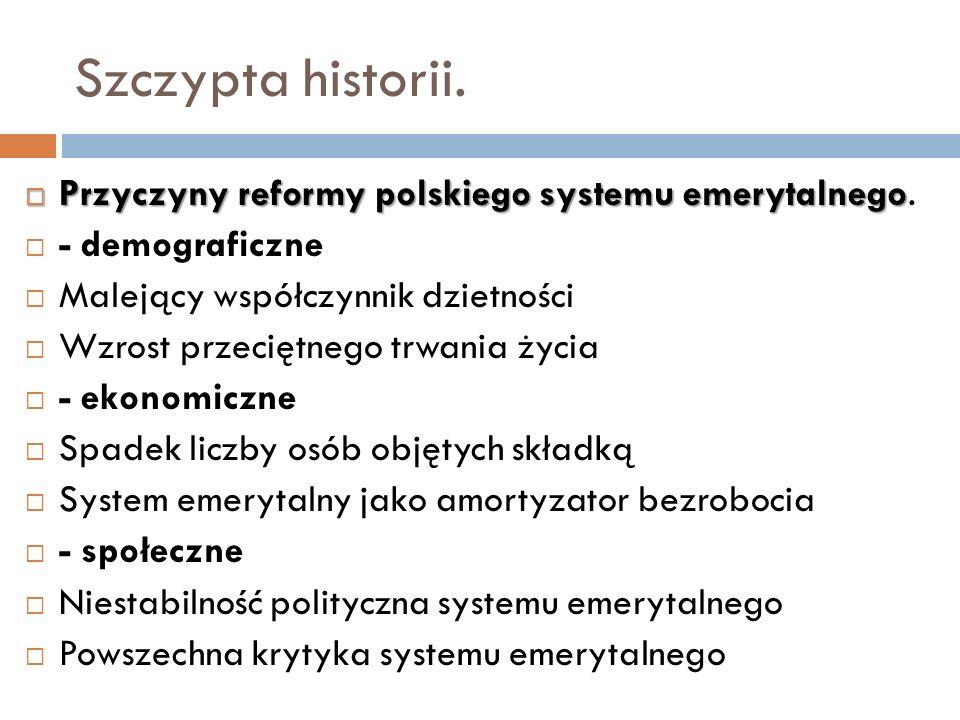 Szczypta historii. Przyczyny reformy polskiego systemu emerytalnego.