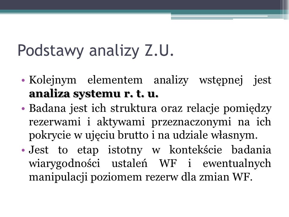 Podstawy analizy Z.U. Kolejnym elementem analizy wstępnej jest analiza systemu r. t. u.