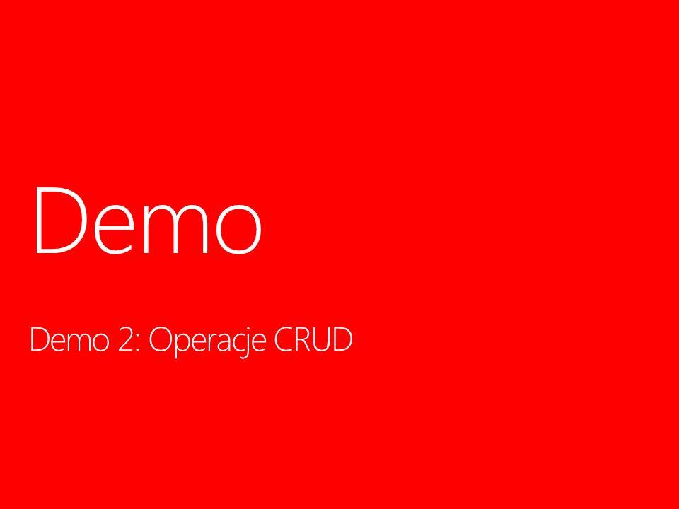 Demo Demo 2: Operacje CRUD 3/30/2017 10:53 PM