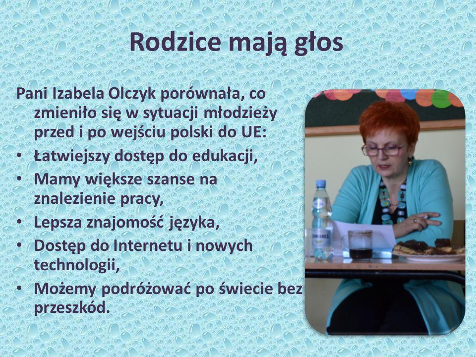 Rodzice mają głos Pani Izabela Olczyk porównała, co zmieniło się w sytuacji młodzieży przed i po wejściu polski do UE: