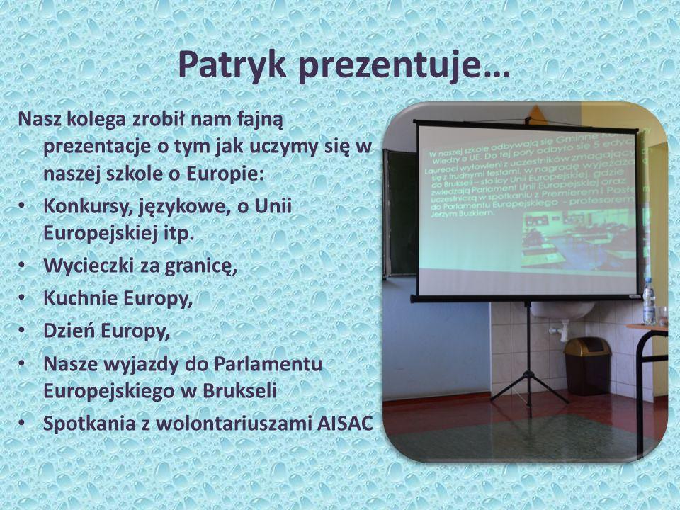 Patryk prezentuje… Nasz kolega zrobił nam fajną prezentacje o tym jak uczymy się w naszej szkole o Europie: