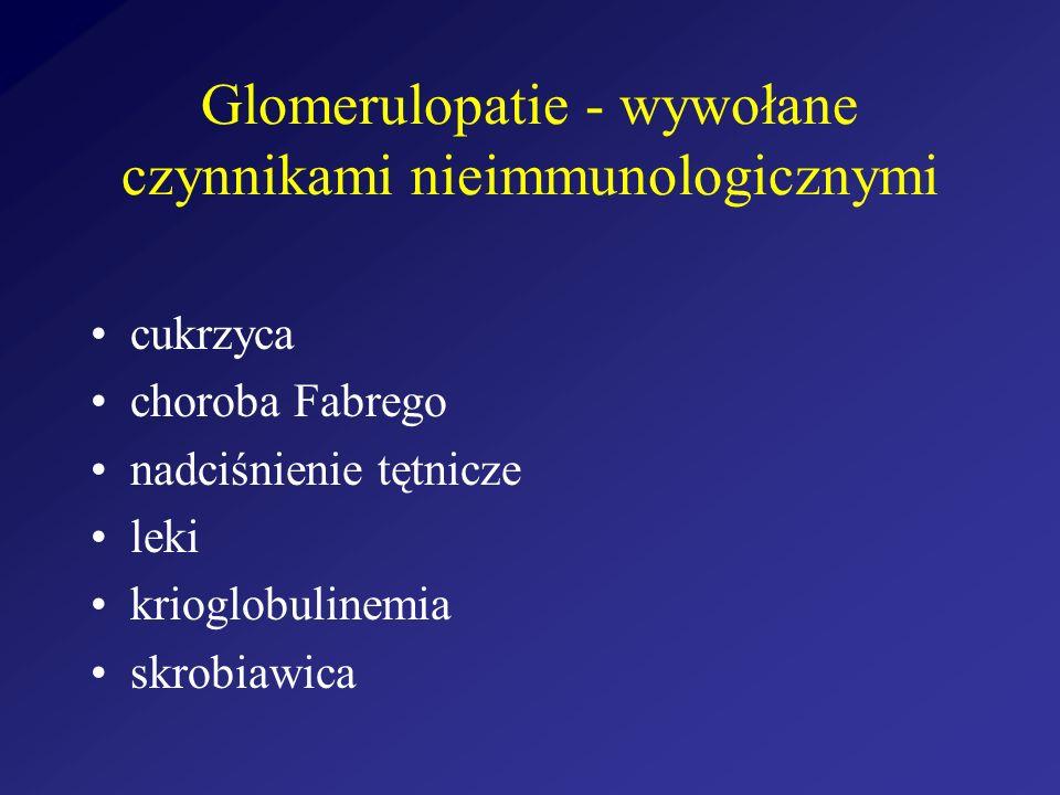 Glomerulopatie - wywołane czynnikami nieimmunologicznymi