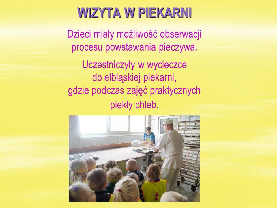 WIZYTA W PIEKARNI Dzieci miały możliwość obserwacji