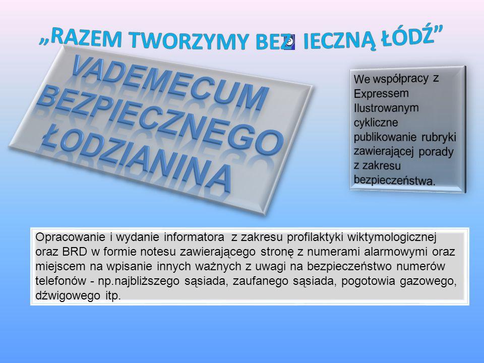 """""""RAZEM TWORZYMY BEZ IECZNĄ ŁÓDŹ Vademecum bezpiecznego łodzianina"""