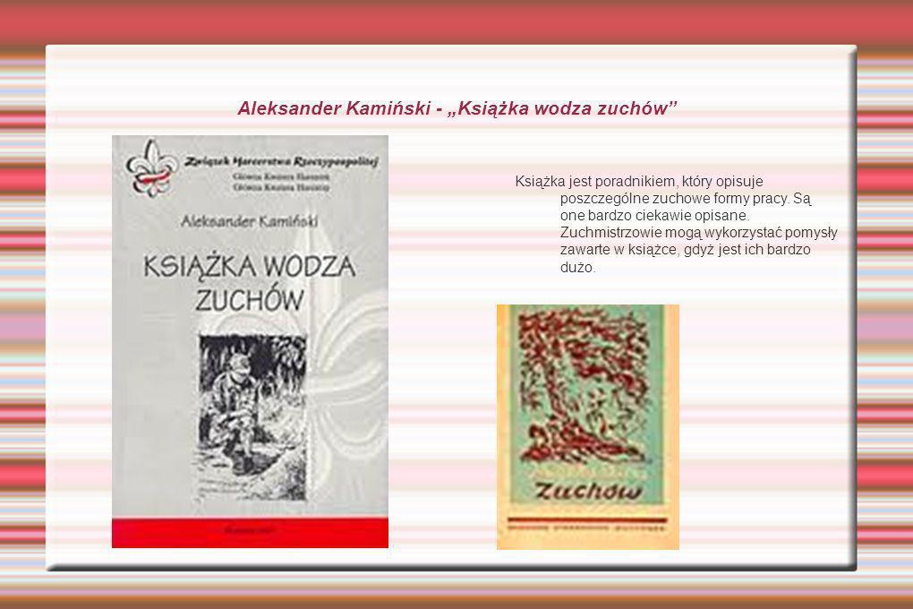 """Aleksander Kamiński - """"Książka wodza zuchów"""