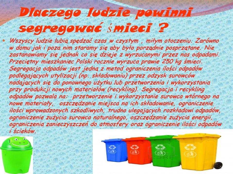 Dlaczego ludzie powinni segregować śmieci