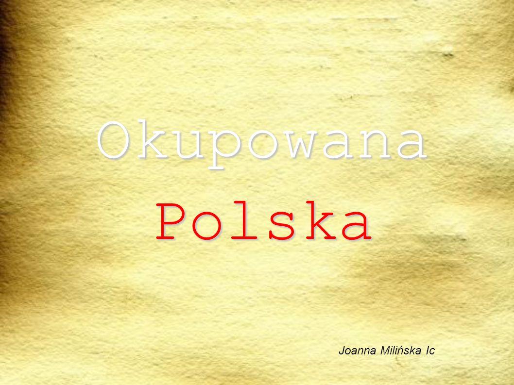 Okupowana Polska Joanna Milińska Ic