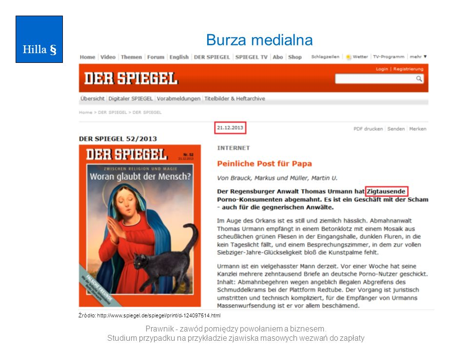 Hilla § Burza medialna. Źródło: http://www.spiegel.de/spiegel/print/d-124097514.html.
