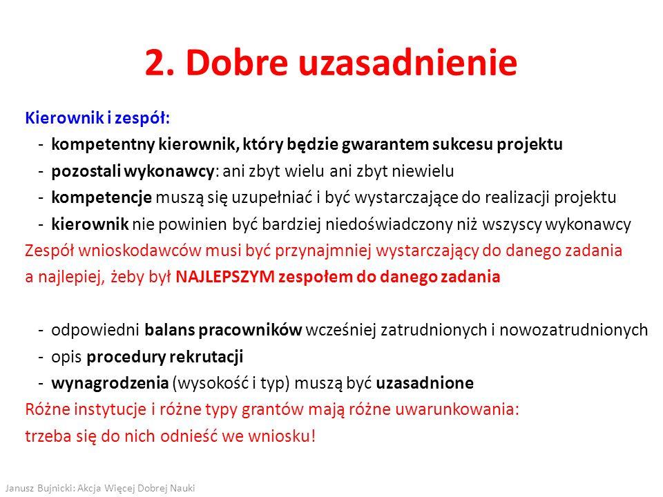 2. Dobre uzasadnienie Kierownik i zespół: