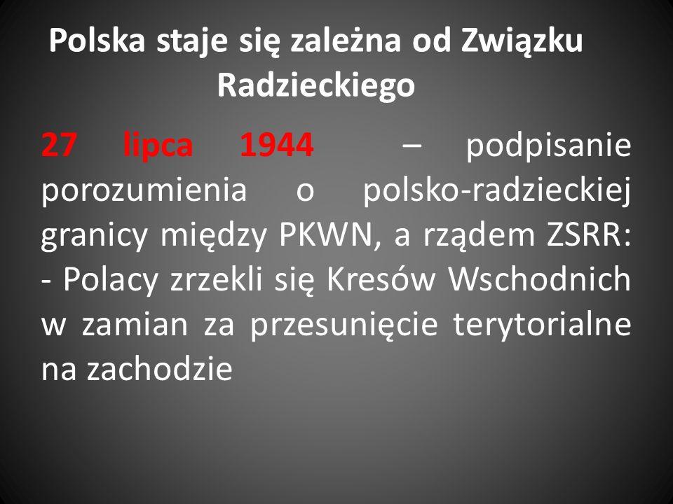 Polska staje się zależna od Związku Radzieckiego