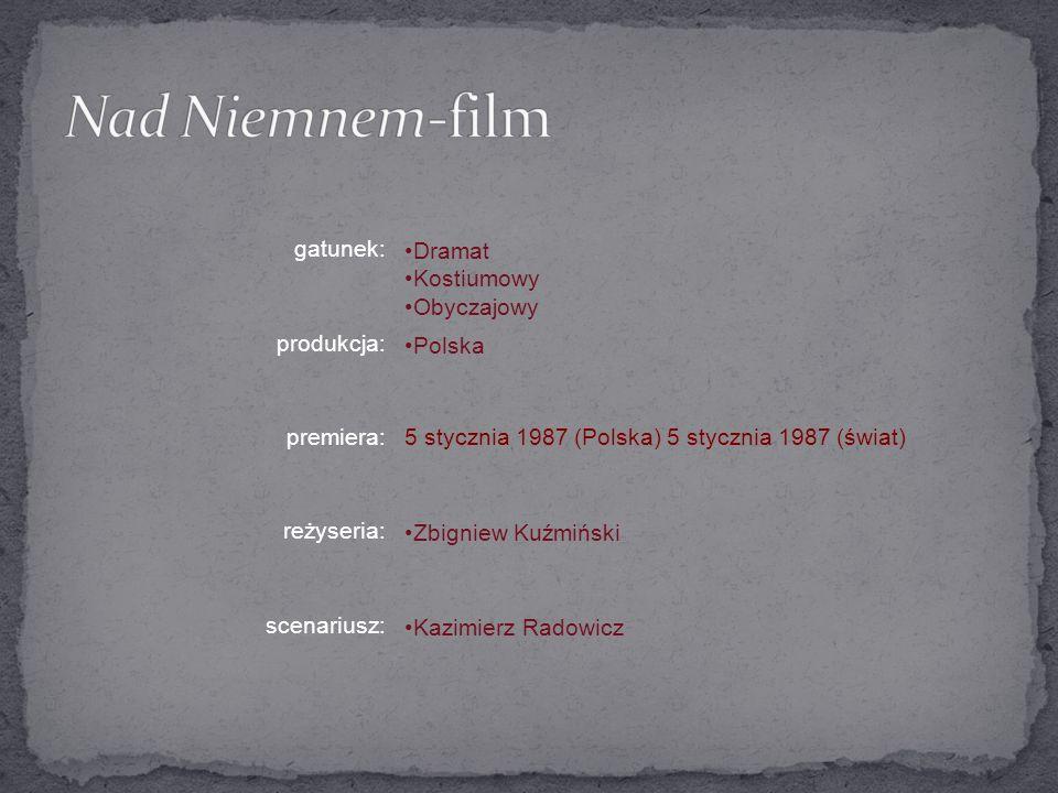 Nad Niemnem-film gatunek: Dramat Kostiumowy Obyczajowy produkcja: