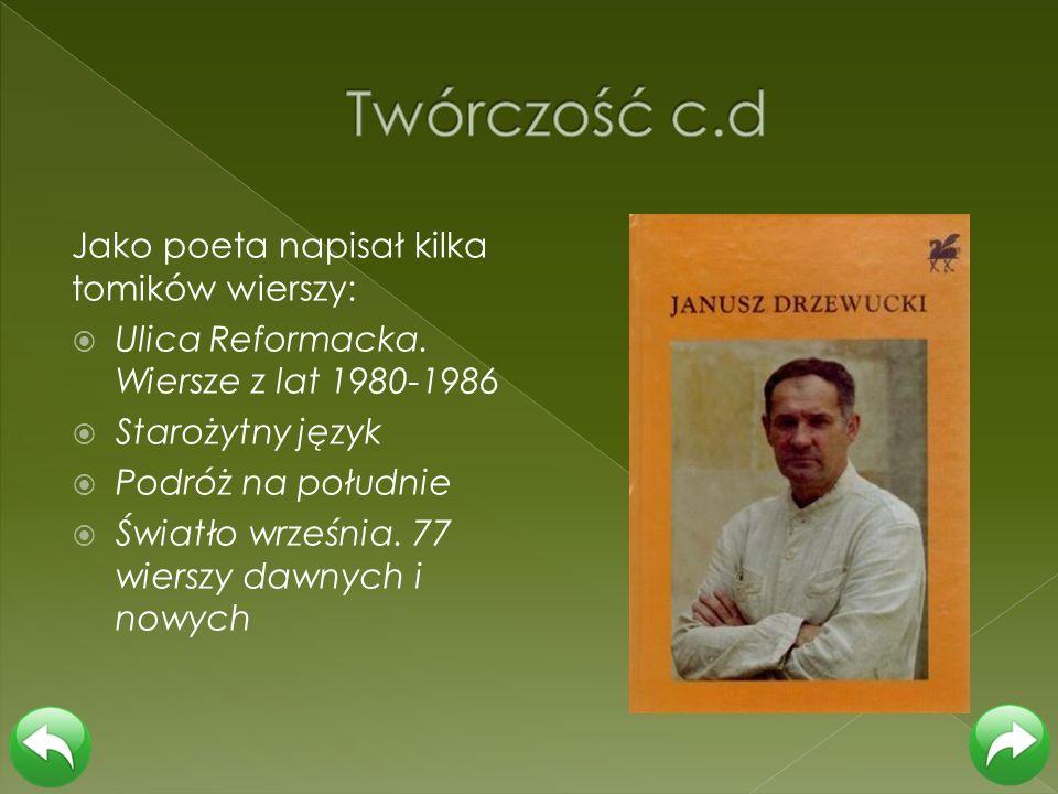 Twórczość c.d Jako poeta napisał kilka tomików wierszy: