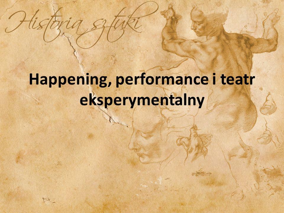 Happening, performance i teatr eksperymentalny