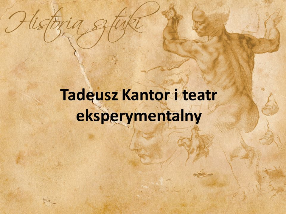 Tadeusz Kantor i teatr eksperymentalny