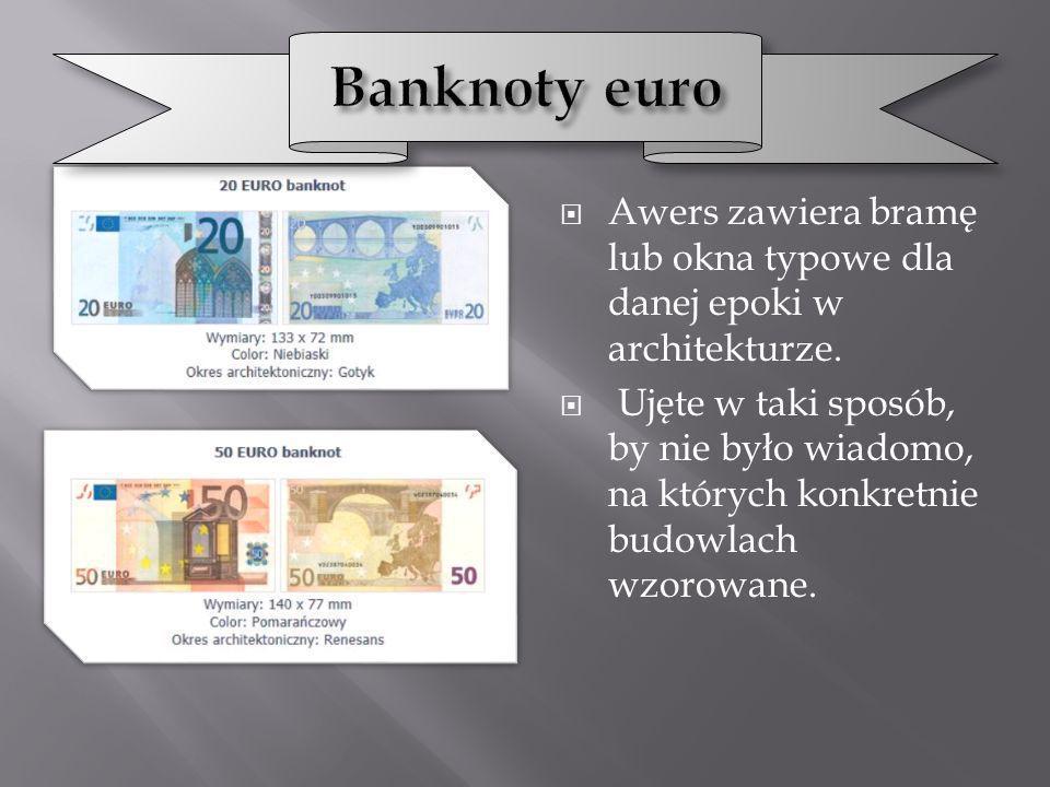Banknoty euro Awers zawiera bramę lub okna typowe dla danej epoki w architekturze.