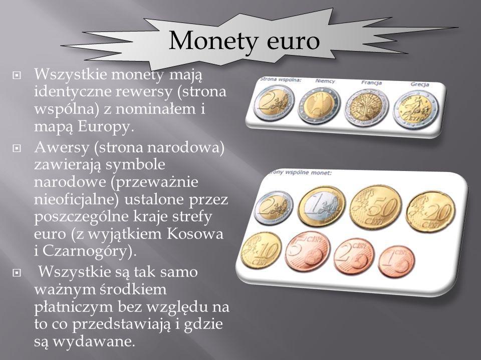 Monety euro Wszystkie monety mają identyczne rewersy (strona wspólna) z nominałem i mapą Europy.