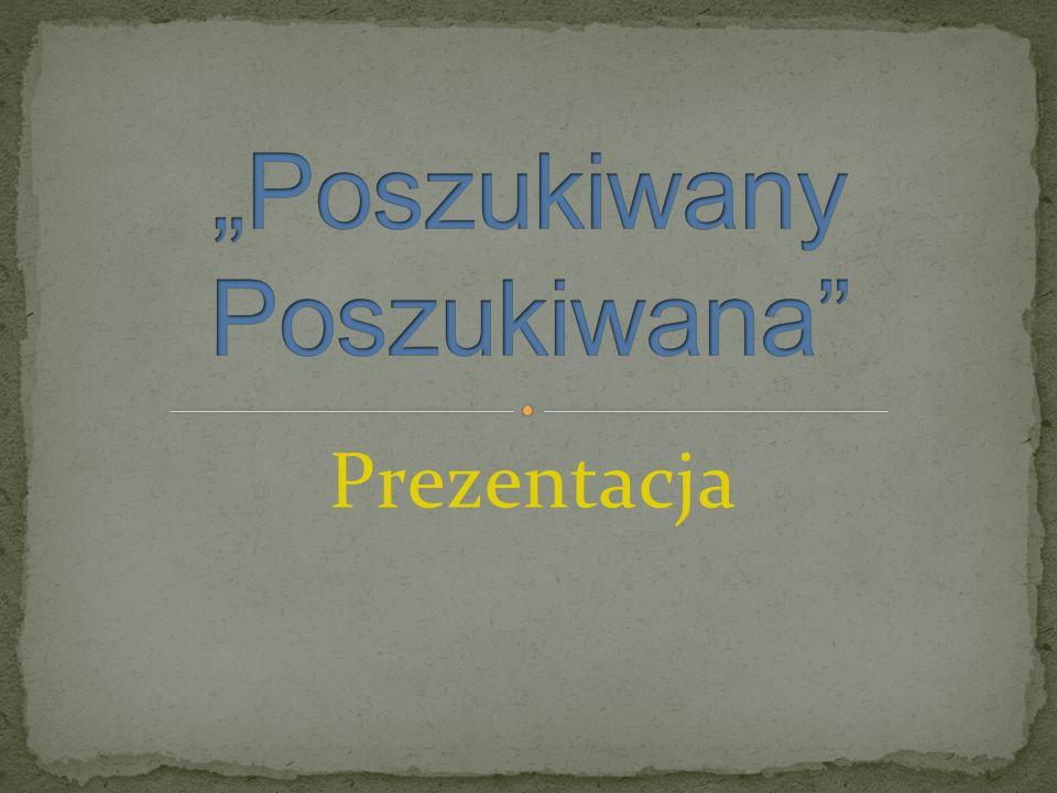 """""""Poszukiwany Poszukiwana"""
