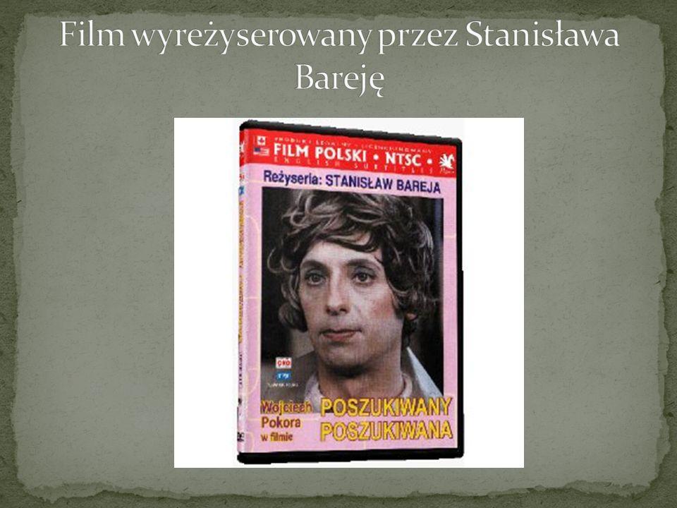 Film wyreżyserowany przez Stanisława Bareję