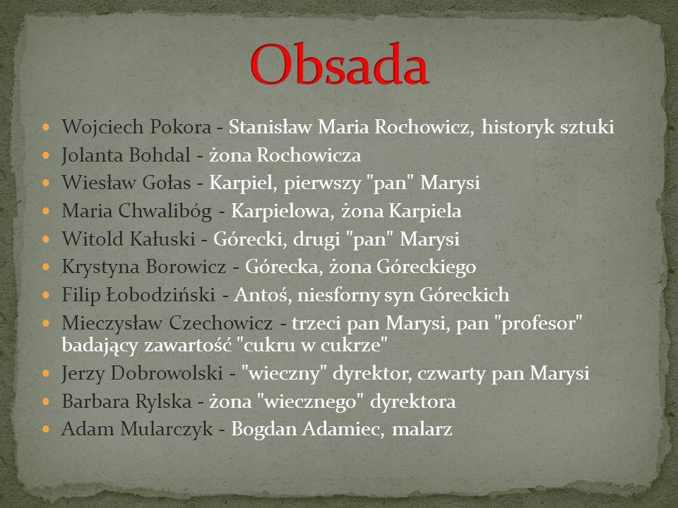 Obsada Wojciech Pokora - Stanisław Maria Rochowicz, historyk sztuki