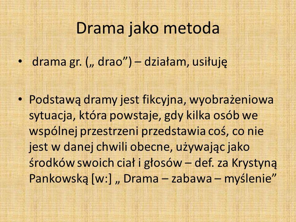 """Drama jako metoda drama gr. ("""" drao ) – działam, usiłuję"""