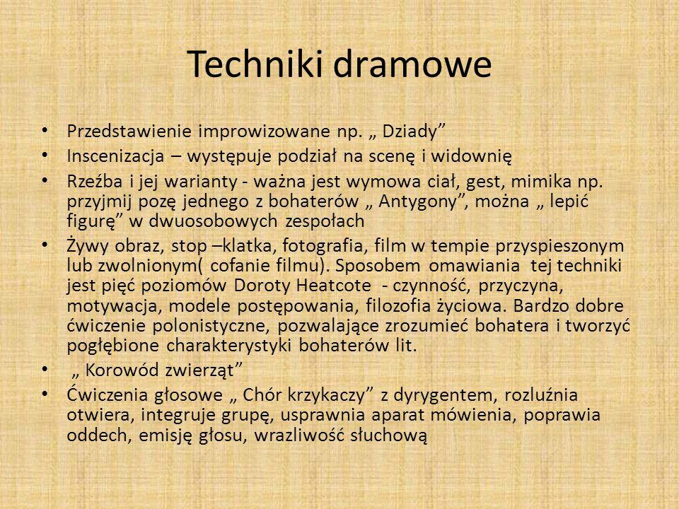 """Techniki dramowe Przedstawienie improwizowane np. """" Dziady"""