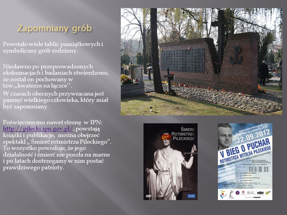 Zapomniany grób Powstało wiele tablic pamiątkowych i symboliczny grób rodzinny.