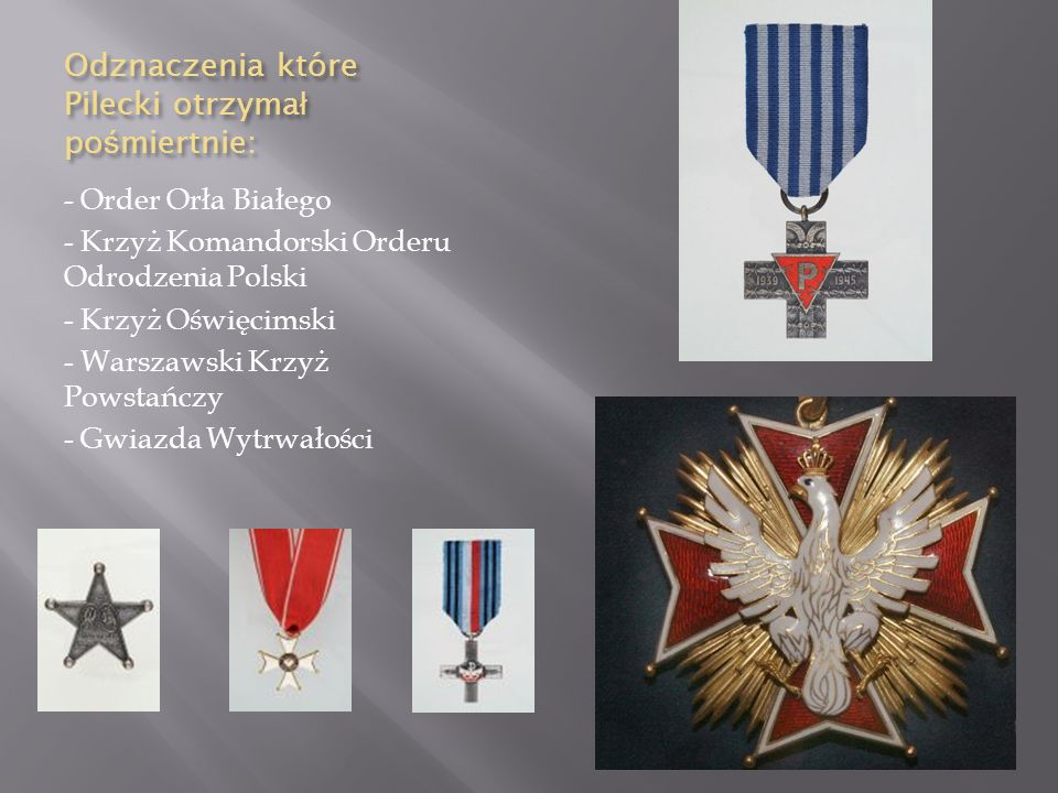 Odznaczenia które Pilecki otrzymał pośmiertnie: