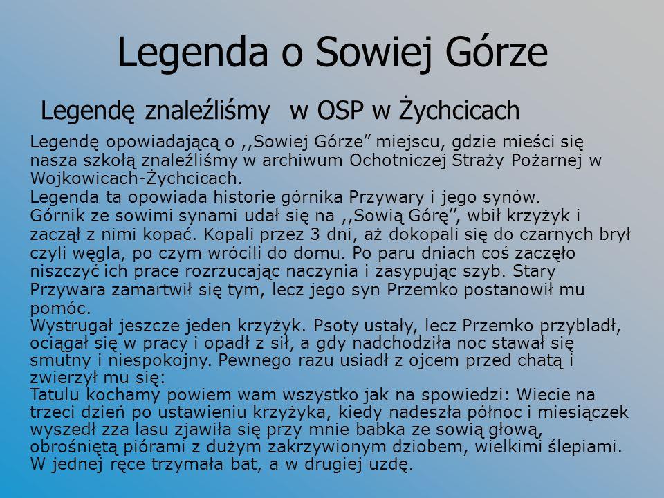 Legenda o Sowiej Górze Legendę znaleźliśmy w OSP w Żychcicach