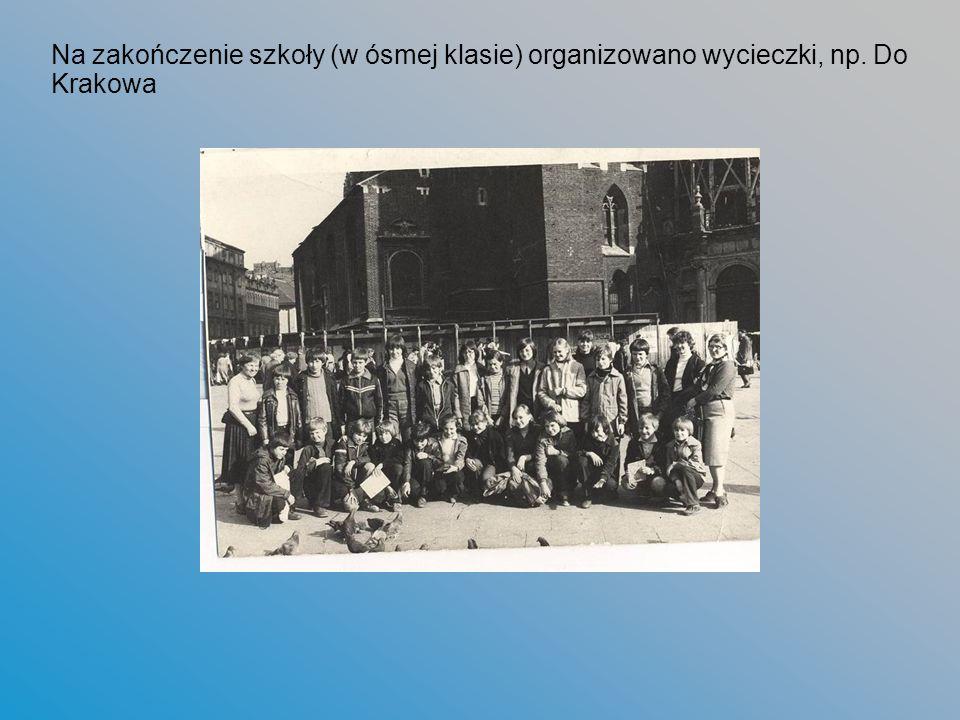 Na zakończenie szkoły (w ósmej klasie) organizowano wycieczki, np