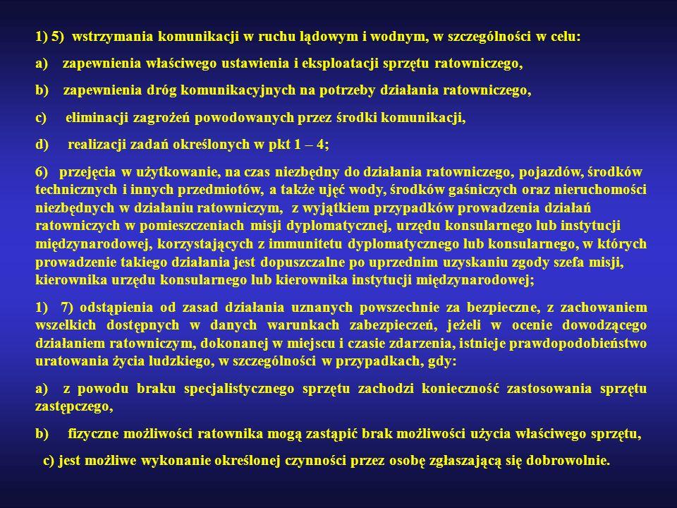1) 5) wstrzymania komunikacji w ruchu lądowym i wodnym, w szczególności w celu: