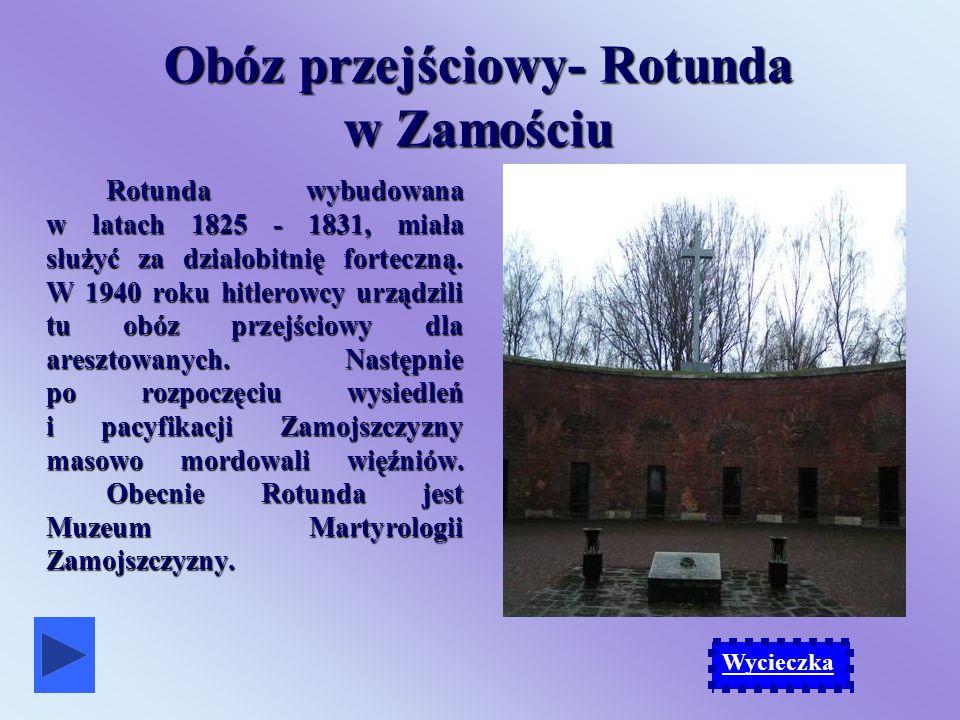 Obóz przejściowy- Rotunda w Zamościu