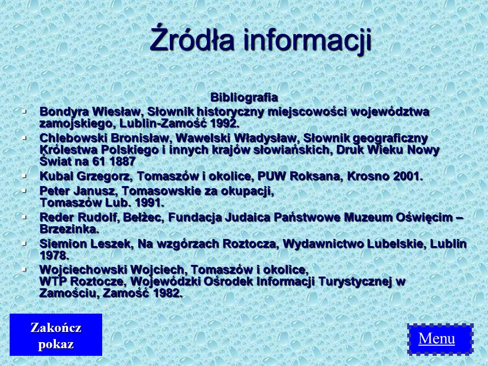 Źródła informacji Menu Zakończ pokaz Bibliografia