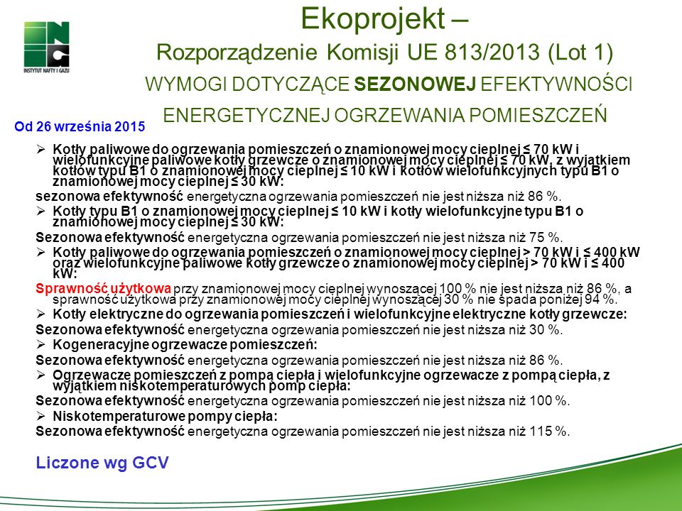 Ekoprojekt – Rozporządzenie Komisji UE 813/2013 (Lot 1) WYMOGI DOTYCZĄCE SEZONOWEJ EFEKTYWNOŚCI ENERGETYCZNEJ OGRZEWANIA POMIESZCZEŃ