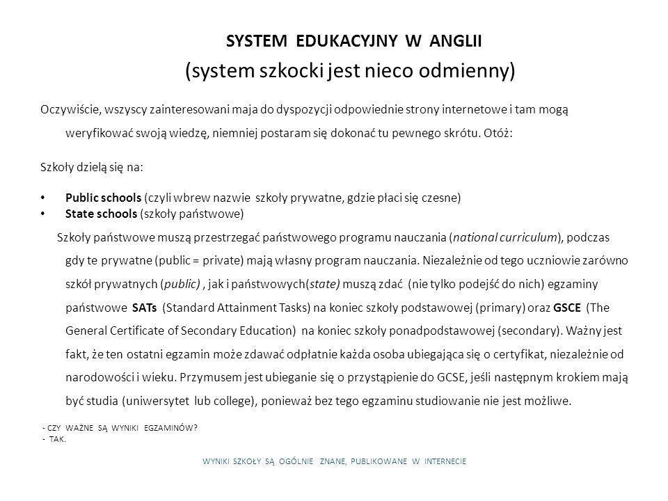 SYSTEM EDUKACYJNY W ANGLII (system szkocki jest nieco odmienny)