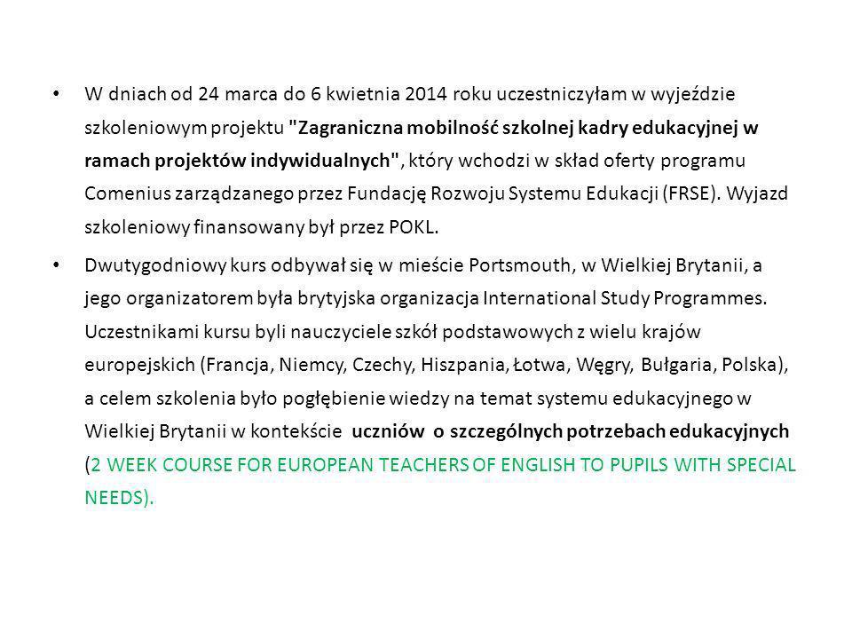 W dniach od 24 marca do 6 kwietnia 2014 roku uczestniczyłam w wyjeździe szkoleniowym projektu Zagraniczna mobilność szkolnej kadry edukacyjnej w ramach projektów indywidualnych , który wchodzi w skład oferty programu Comenius zarządzanego przez Fundację Rozwoju Systemu Edukacji (FRSE). Wyjazd szkoleniowy finansowany był przez POKL.