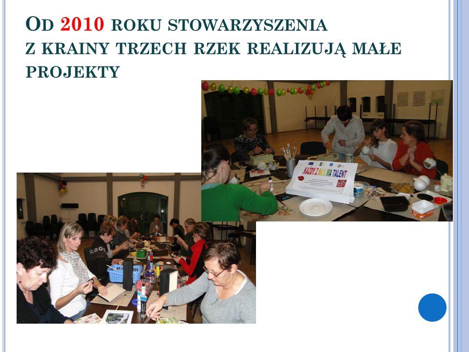 Od 2010 roku stowarzyszenia z krainy trzech rzek realizują małe projekty