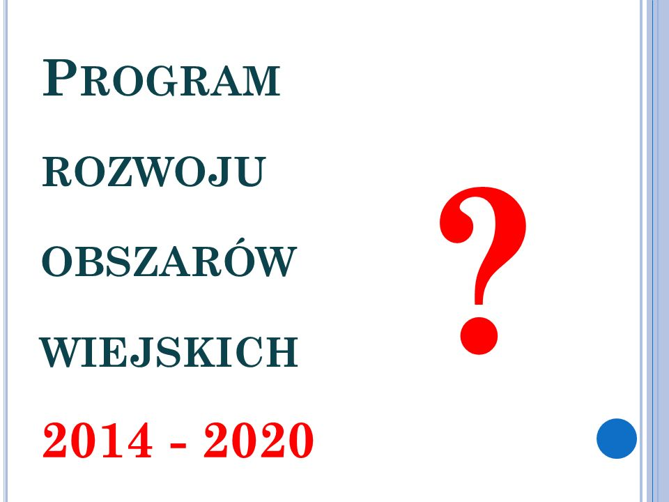 Program rozwoju obszarów wiejskich 2014 - 2020