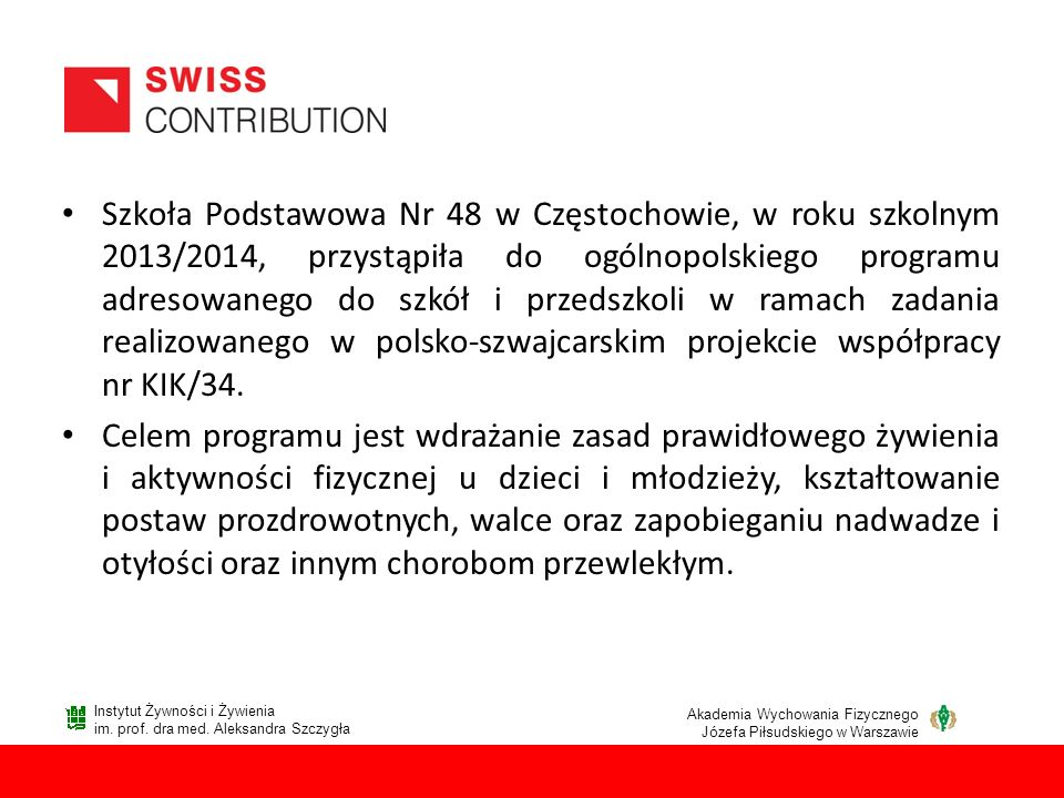 Szkoła Podstawowa Nr 48 w Częstochowie, w roku szkolnym 2013/2014, przystąpiła do ogólnopolskiego programu adresowanego do szkół i przedszkoli w ramach zadania realizowanego w polsko-szwajcarskim projekcie współpracy nr KIK/34.