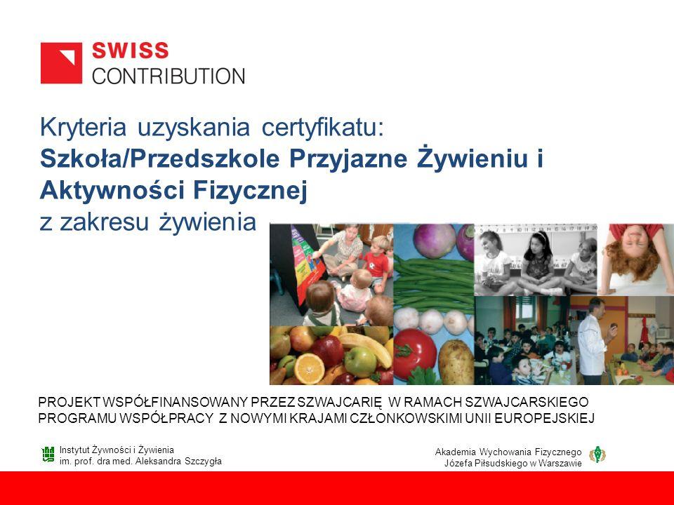 Kryteria uzyskania certyfikatu: Szkoła/Przedszkole Przyjazne Żywieniu i Aktywności Fizycznej z zakresu żywienia