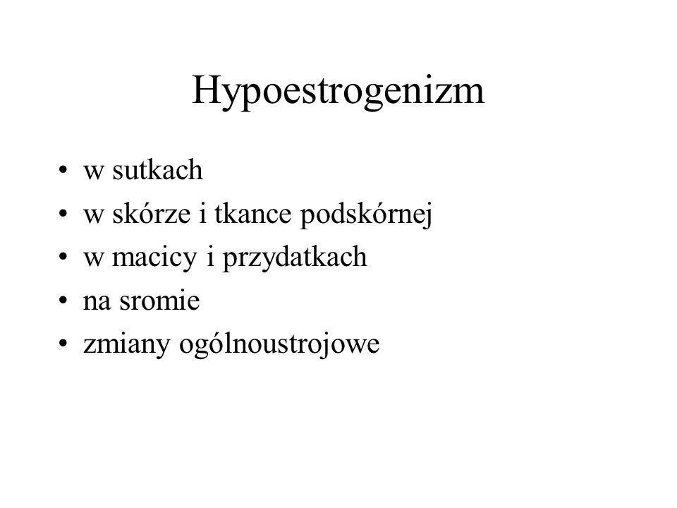 Hypoestrogenizm w sutkach w skórze i tkance podskórnej