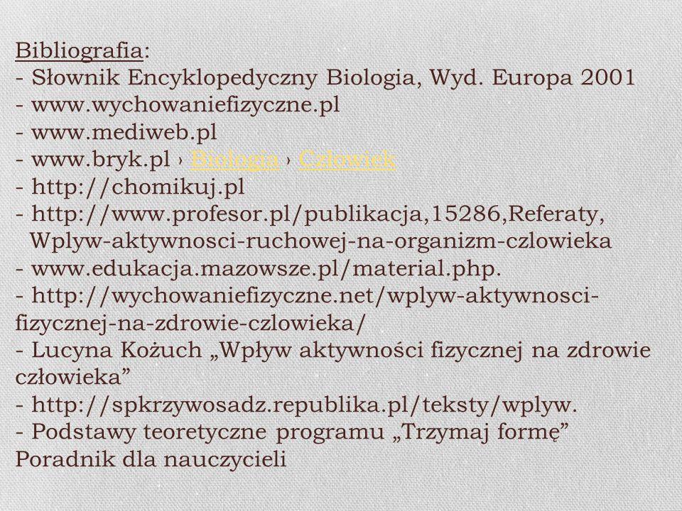Bibliografia: - Słownik Encyklopedyczny Biologia, Wyd