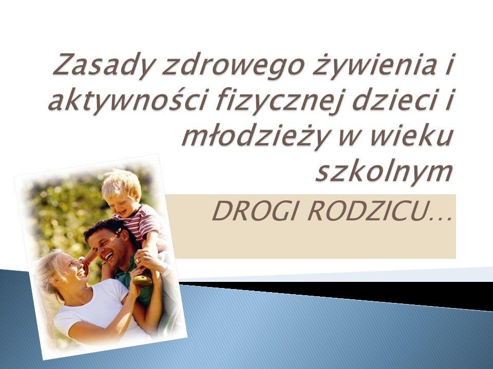 Zasady zdrowego żywienia i aktywności fizycznej dzieci i młodzieży w wieku szkolnym