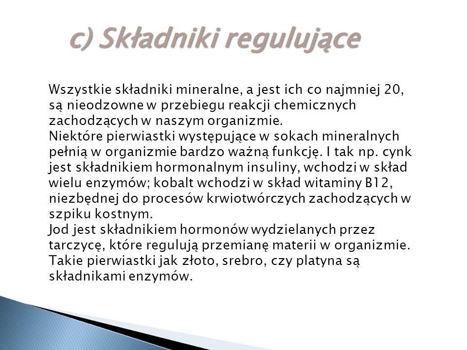 c) Składniki regulujące