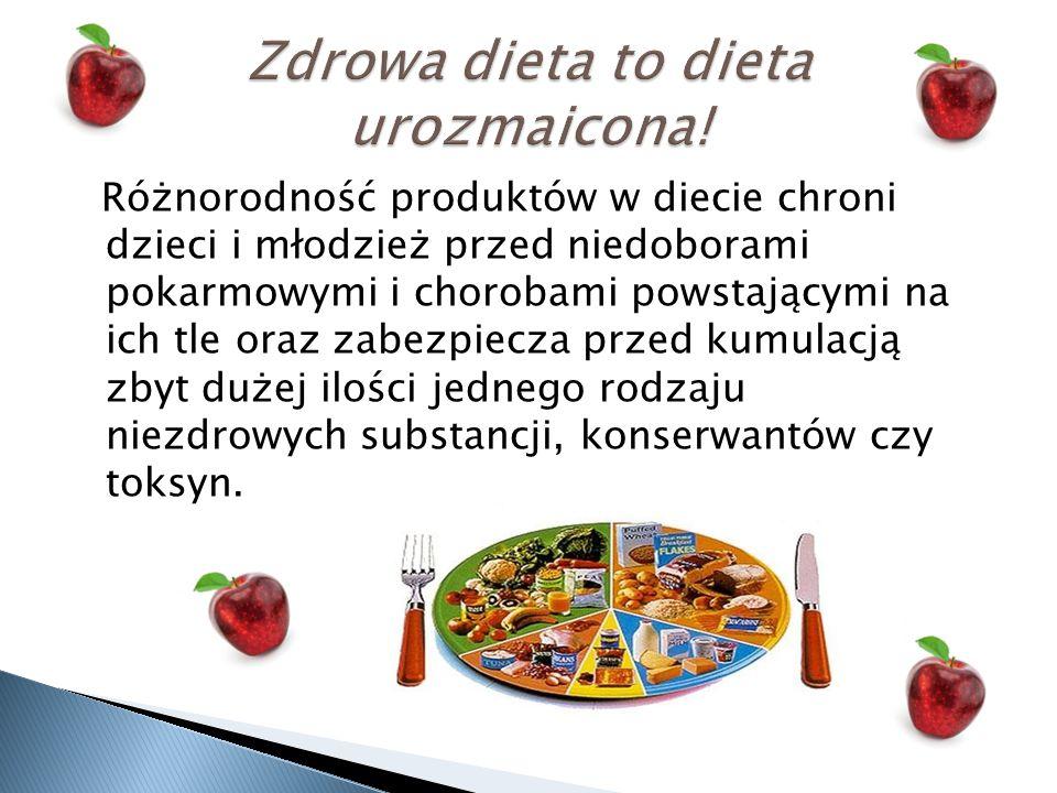 Zdrowa dieta to dieta urozmaicona!
