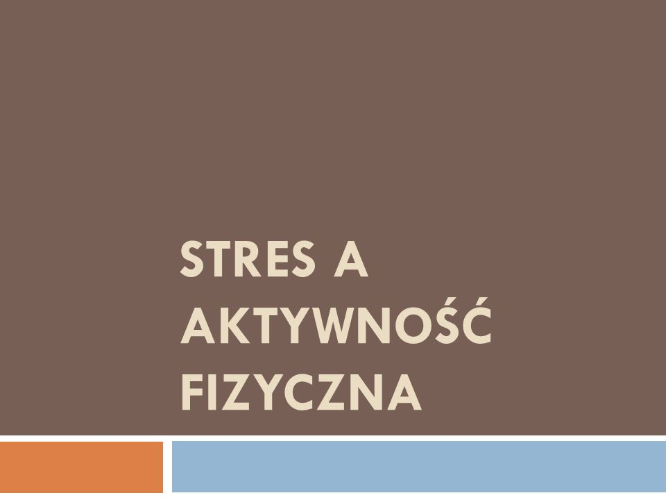 Stres a aktywność fizyczna